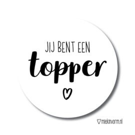 Sticker Jij bent een topper MV